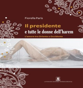 Fiorella Paris . Il presidente e le donne dell'harem Ph. Bruno Angelo Porcellana Model Letizia Bizzoca